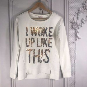 """Juicy Couture Women's Size S """"I Woke Up Like This"""""""